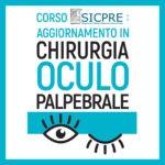 Corso SICPRE Chirurgia Oculo - Palpebrale